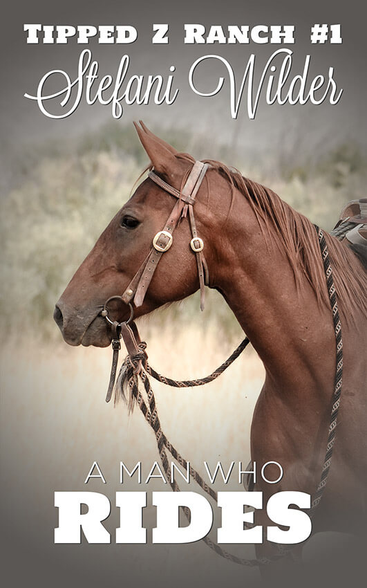 A Man Who Rides - Stefani Wilder